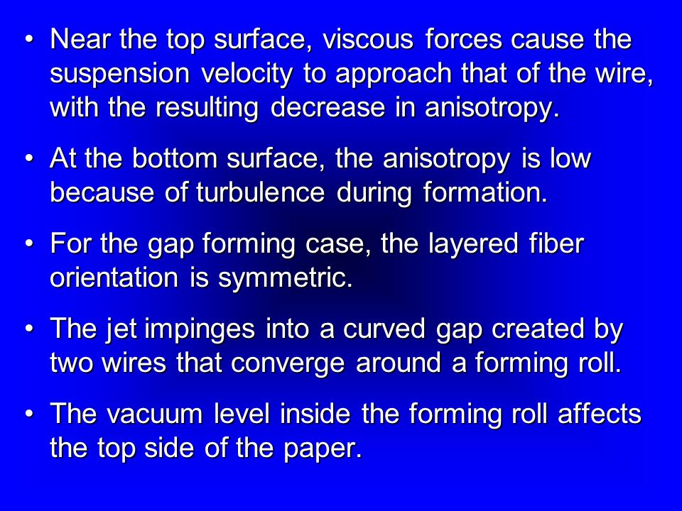 Near the top surface, viscous forces cause the suspension velocity to approach that of the wire, with the resulting decrease in anisotropy.