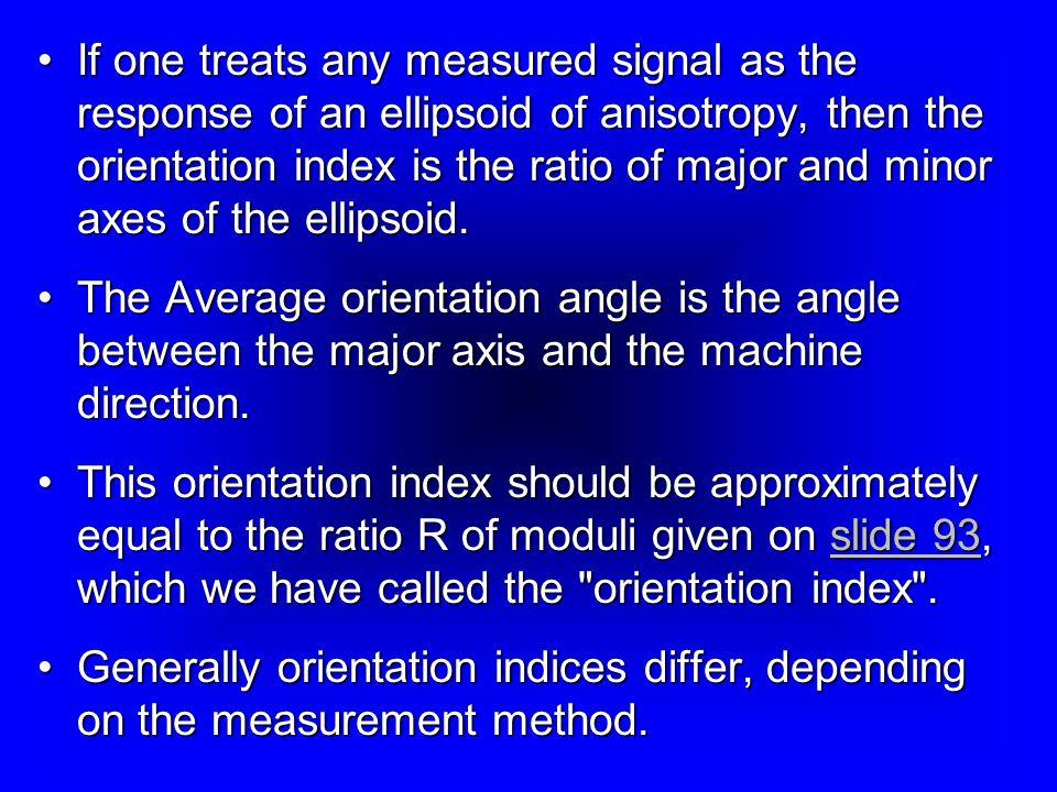 If one treats any measured signal as the response of an ellipsoid of anisotropy, then the orientation index is the ratio of major and minor axes of the ellipsoid.