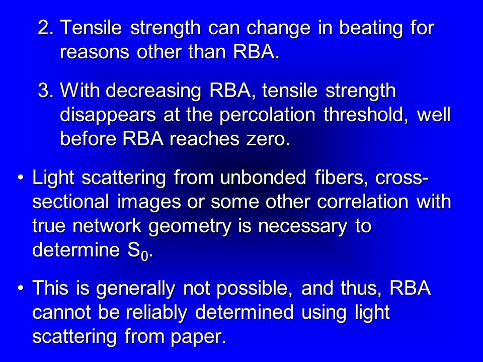 Tensile strength can change in beating for reasons other than RBA.