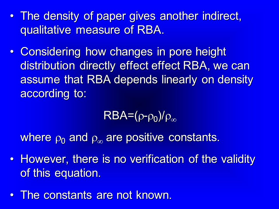 The density of paper gives another indirect, qualitative measure of RBA.