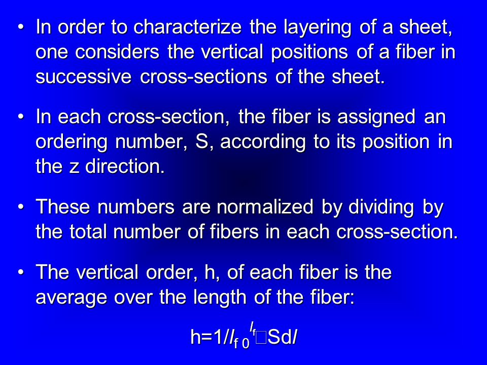 In order to characterize the layering of a sheet, one considers the vertical positions of a fiber in successive cross-sections of the sheet.