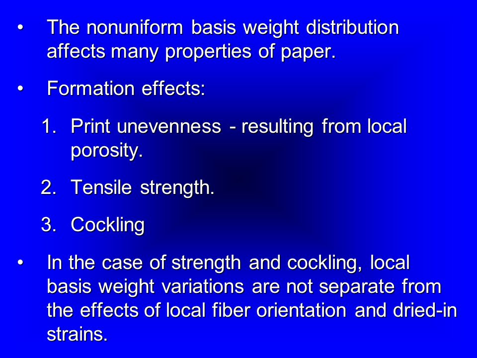 The nonuniform basis weight distribution affects many properties of paper.