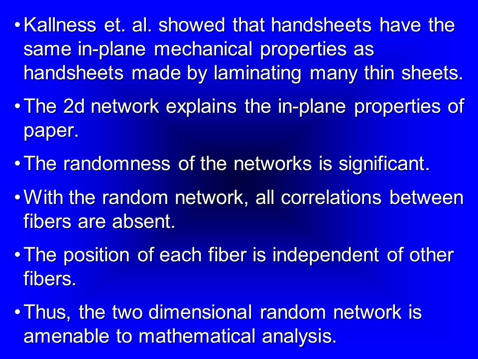 Kallness et. al. showed that handsheets have the same in-plane mechanical properties as handsheets made by laminating many thin sheets.