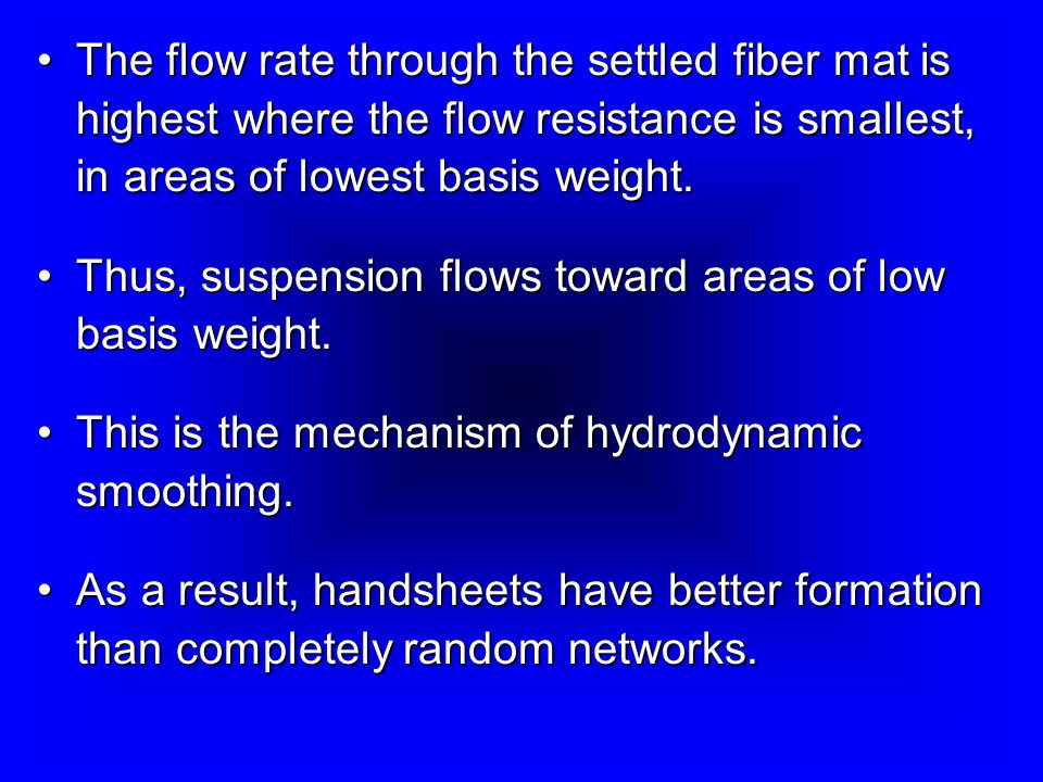 The flow rate through the settled fiber mat is highest where the flow resistance is smallest, in areas of lowest basis weight.