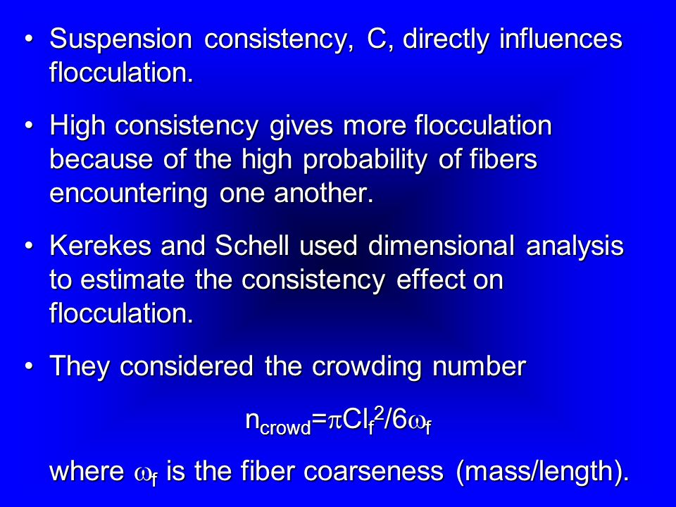 Suspension consistency, C, directly influences flocculation.