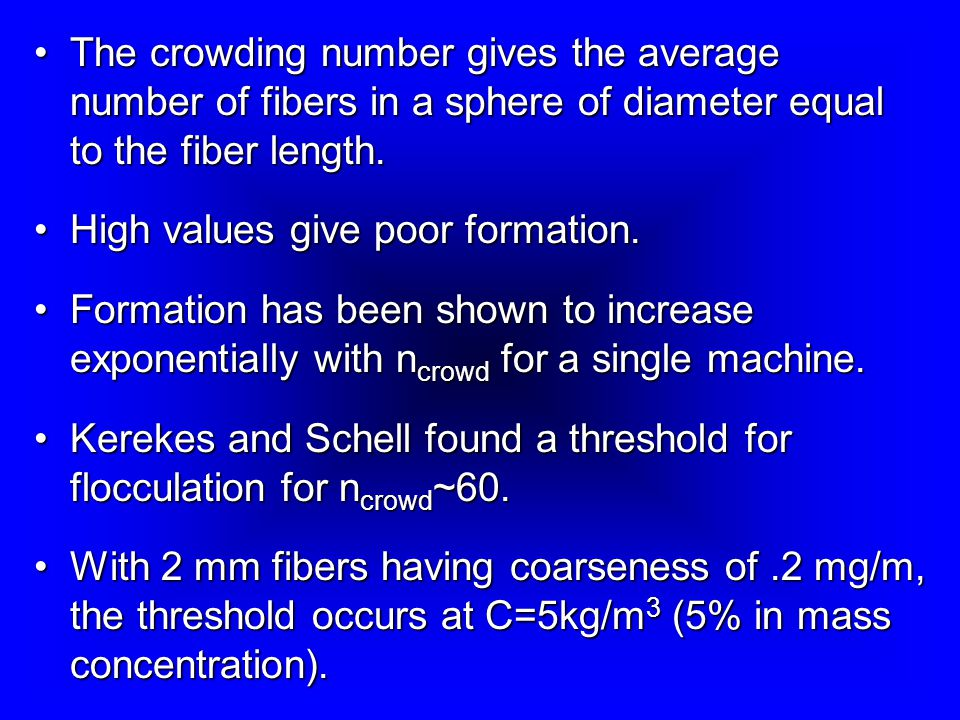 The crowding number gives the average number of fibers in a sphere of diameter equal to the fiber length.