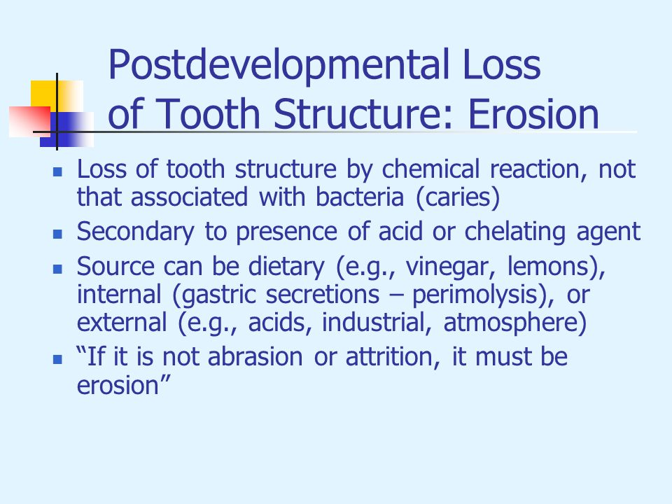 Postdevelopmental Loss of Tooth Structure: Erosion