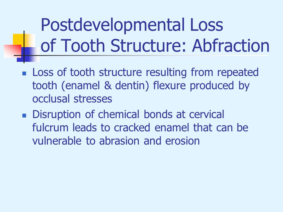 Postdevelopmental Loss of Tooth Structure: Abfraction