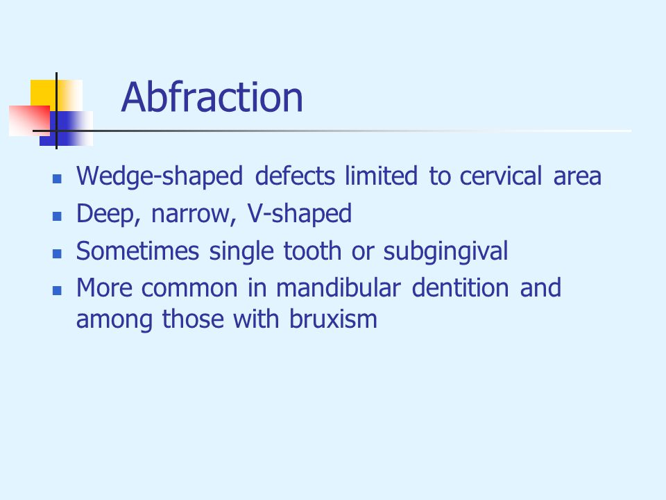 Abfraction Wedge-shaped defects limited to cervical area