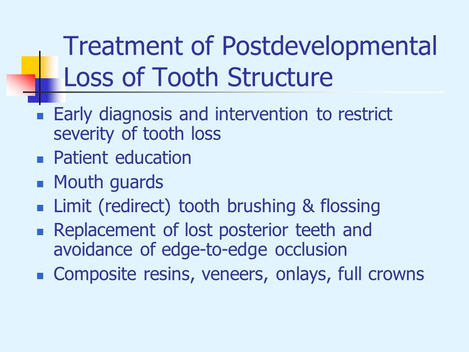 Treatment of Postdevelopmental Loss of Tooth Structure