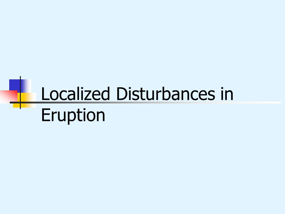 Localized Disturbances in Eruption