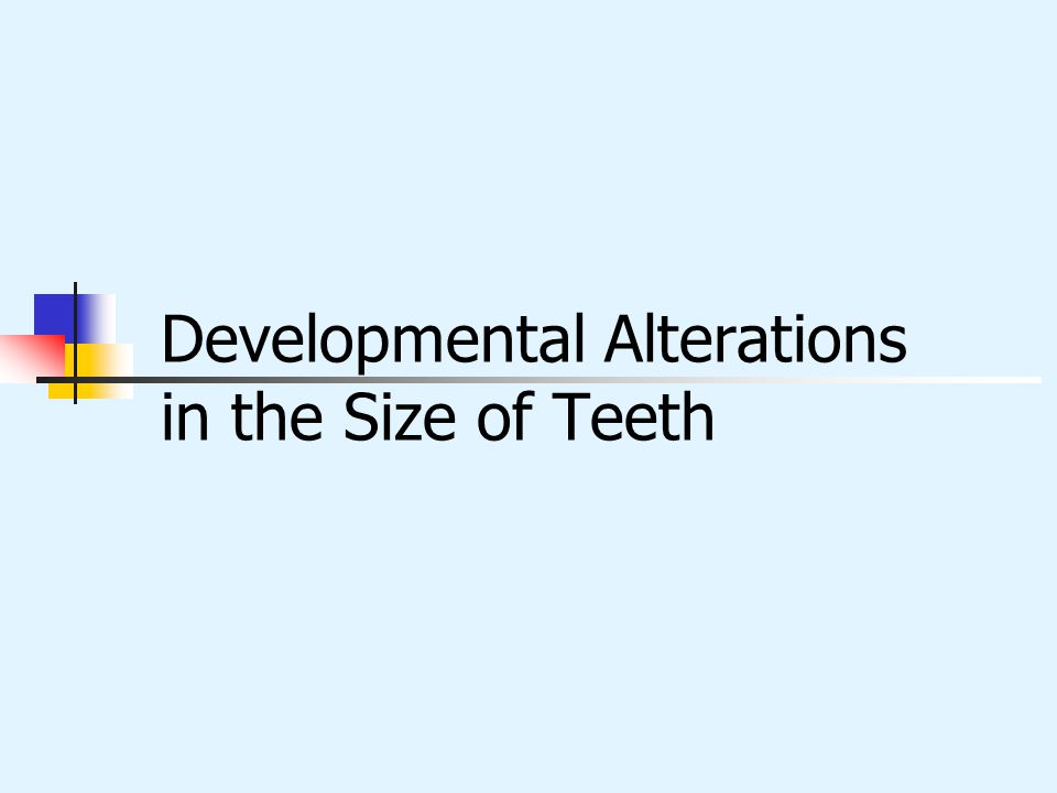 Developmental Alterations in the Size of Teeth
