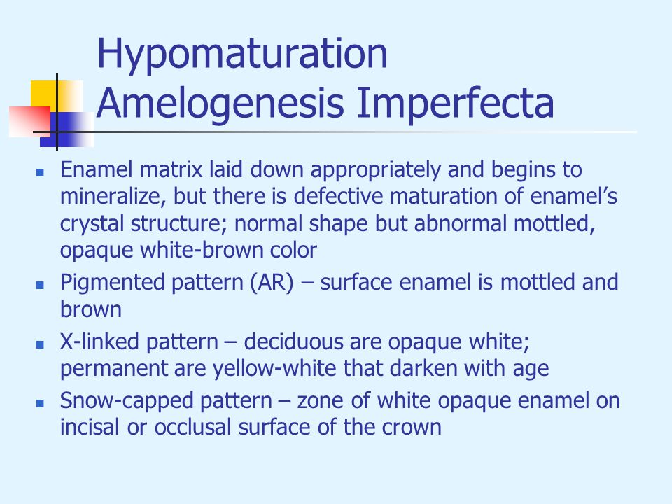 Hypomaturation Amelogenesis Imperfecta