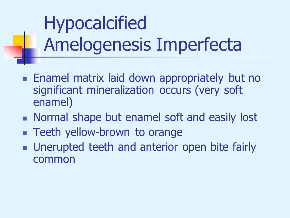 Hypocalcified Amelogenesis Imperfecta