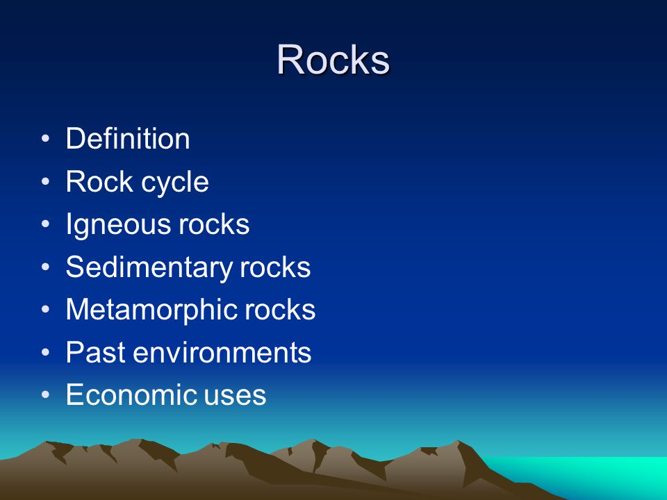 Rocks Definition Rock cycle Igneous rocks Sedimentary rocks