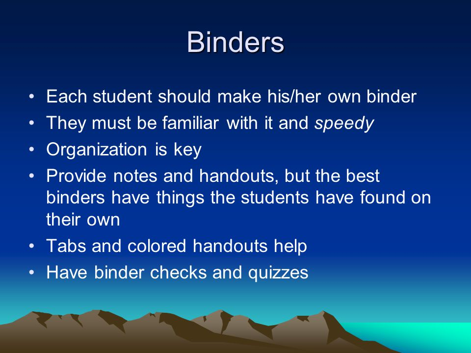 Binders Each student should make his/her own binder