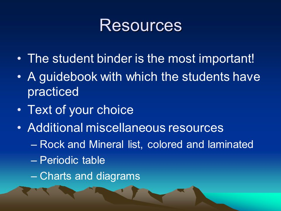 Resources The student binder is the most important!