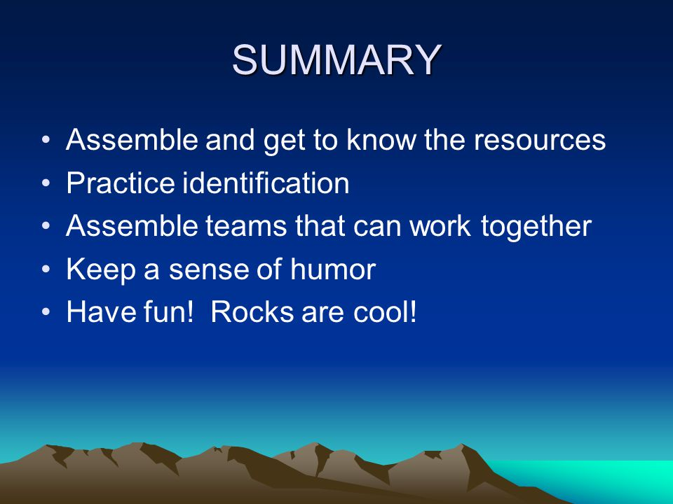 SUMMARY Assemble and get to know the resources Practice identification
