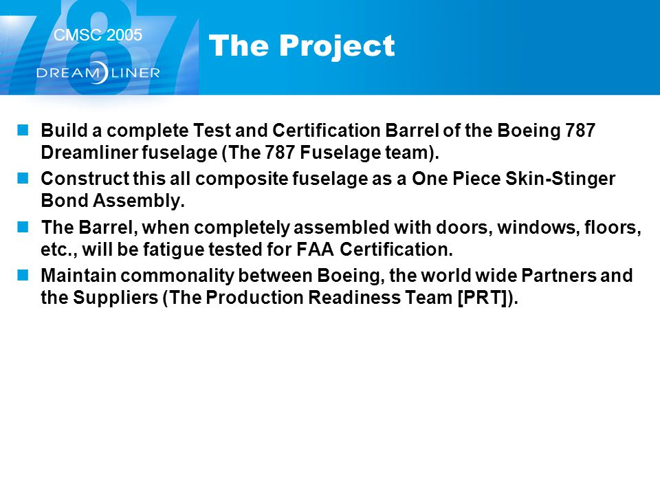 The Project Build a complete Test and Certification Barrel of the Boeing 787 Dreamliner fuselage (The 787 Fuselage team).
