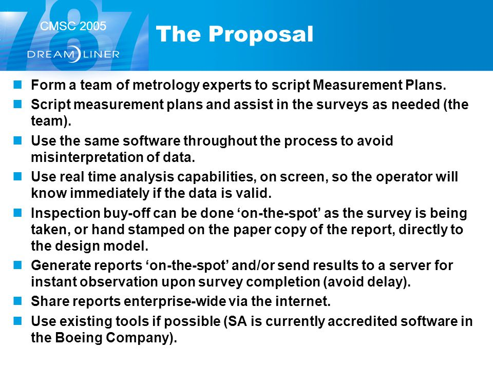 The Proposal Form a team of metrology experts to script Measurement Plans. Script measurement plans and assist in the surveys as needed (the team).