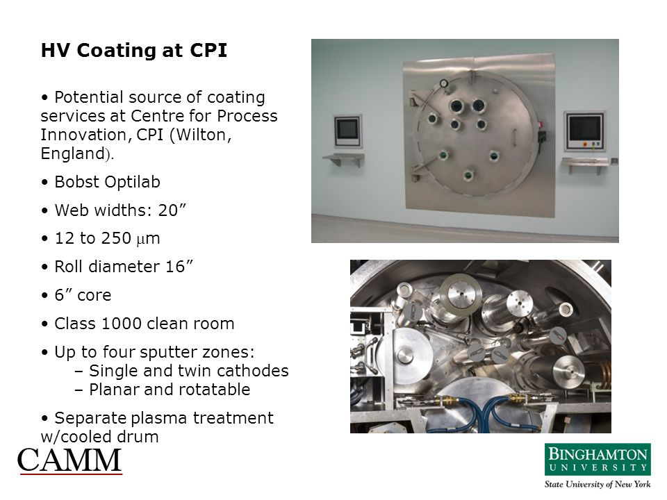 HV Coating at CPI Potential source of coating services at Centre for Process. Innovation, CPI (Wilton, England).