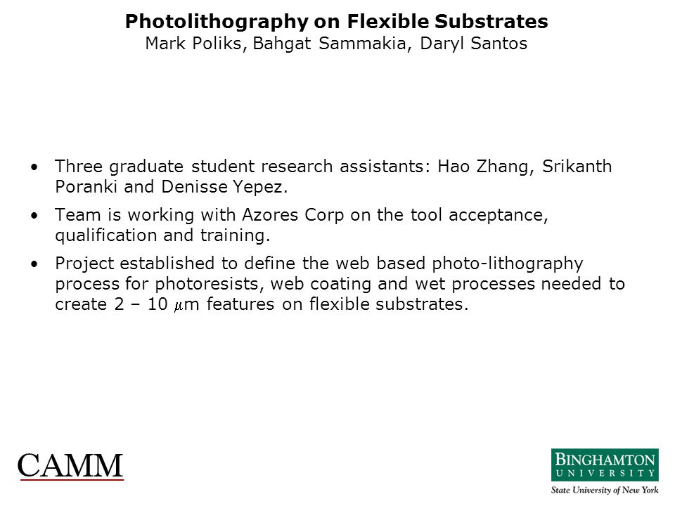 Photolithography on Flexible Substrates Mark Poliks, Bahgat Sammakia, Daryl Santos