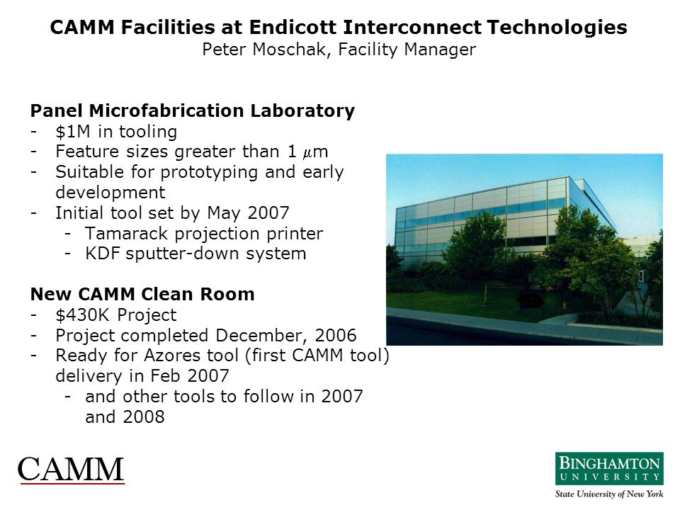 CAMM Facilities at Endicott Interconnect Technologies Peter Moschak, Facility Manager
