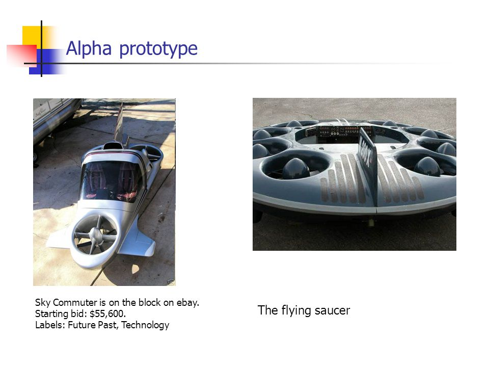 Alpha prototype The flying saucer