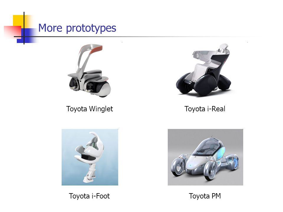 More prototypes Toyota Winglet Toyota i-Real Toyota i-Foot Toyota PM