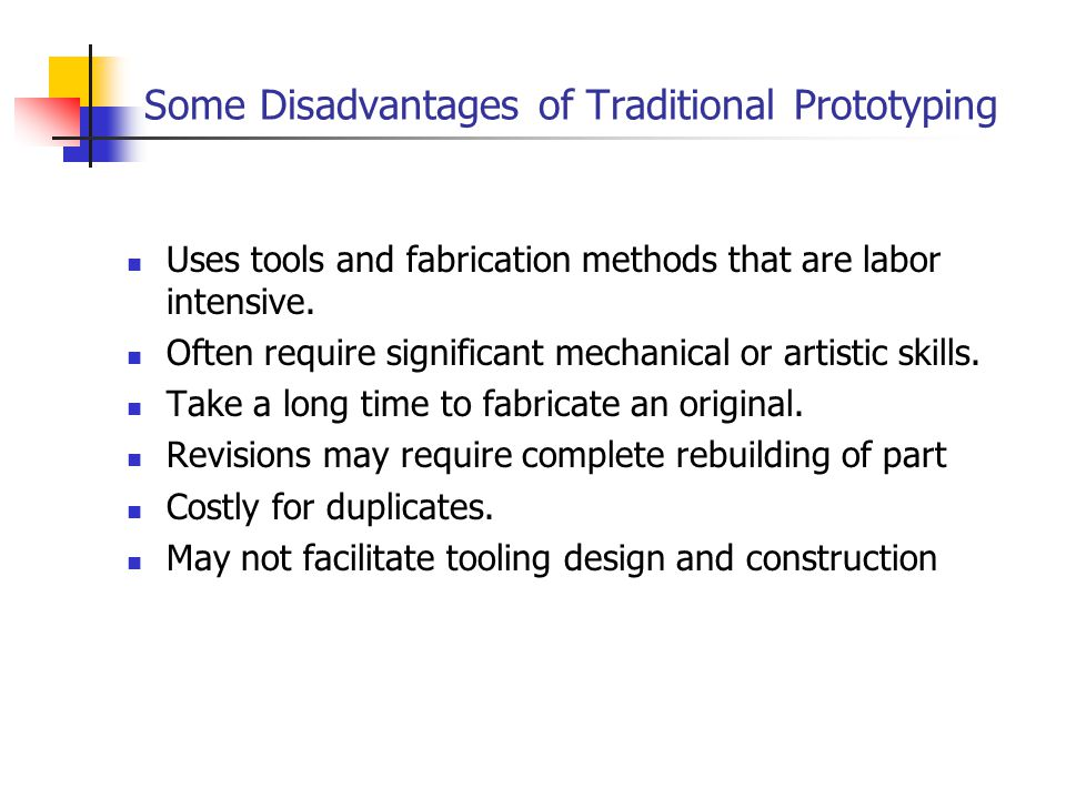 Some Disadvantages of Traditional Prototyping