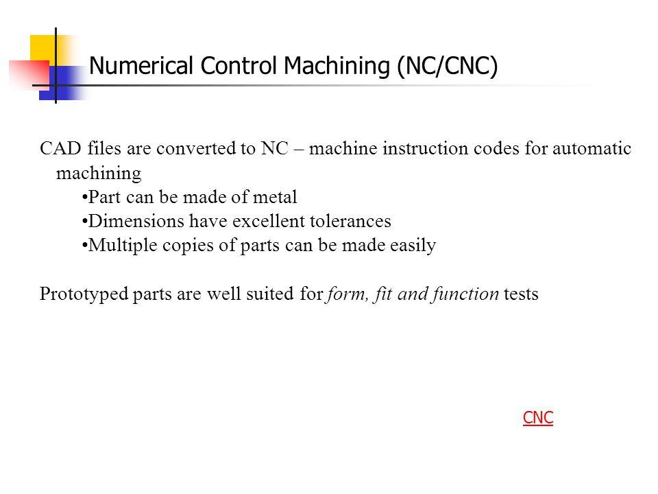Numerical Control Machining (NC/CNC)