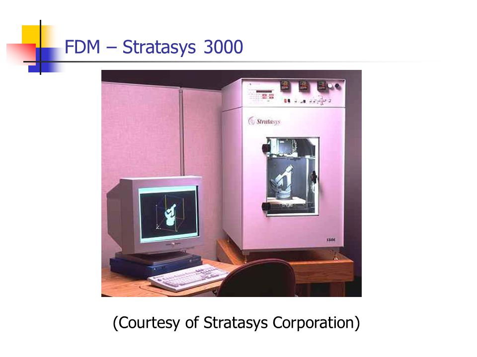 (Courtesy of Stratasys Corporation)