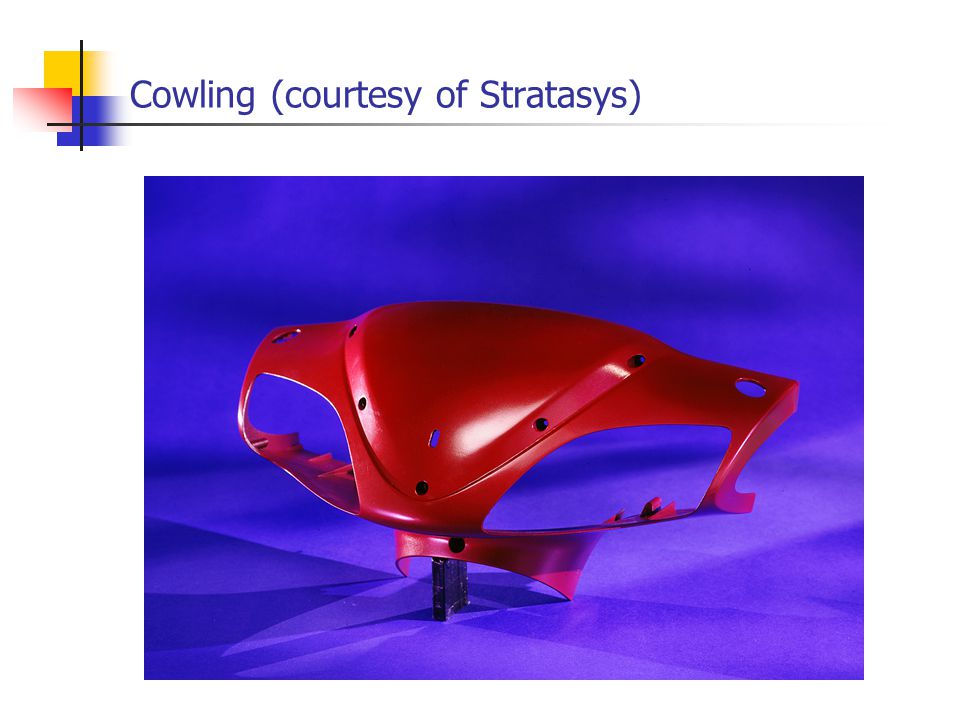 Cowling (courtesy of Stratasys)