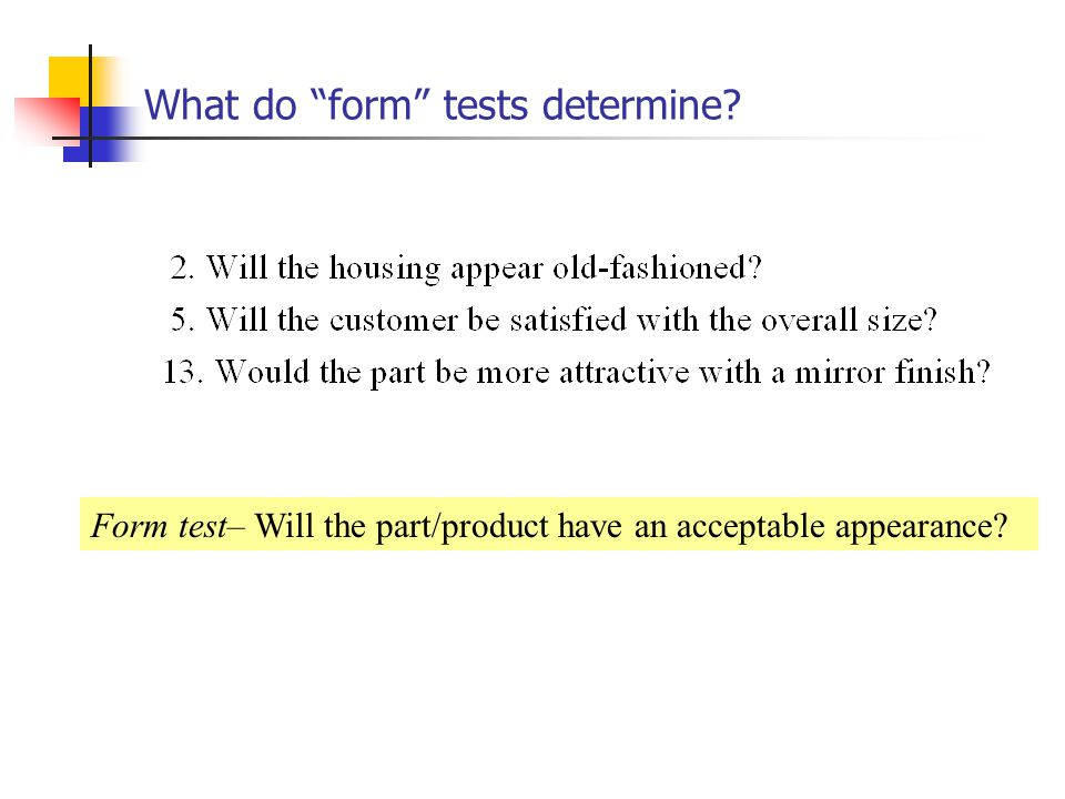 What do form tests determine