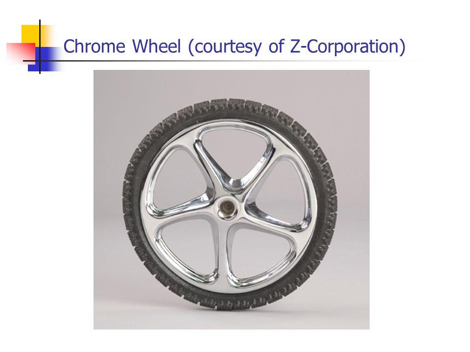 Chrome Wheel (courtesy of Z-Corporation)