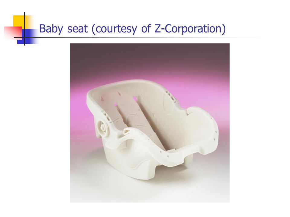 Baby seat (courtesy of Z-Corporation)