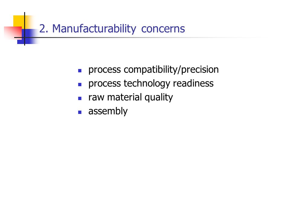2. Manufacturability concerns