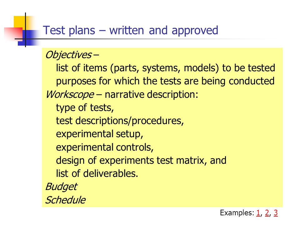 Test plans – written and approved
