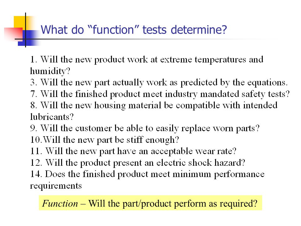 What do function tests determine