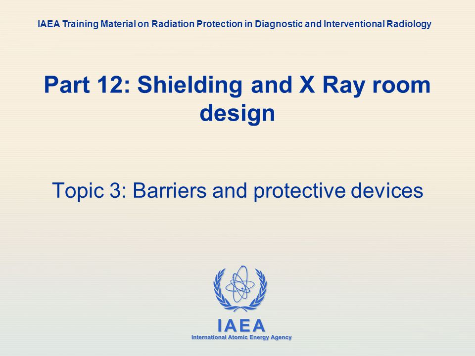Part 12: Shielding and X Ray room design