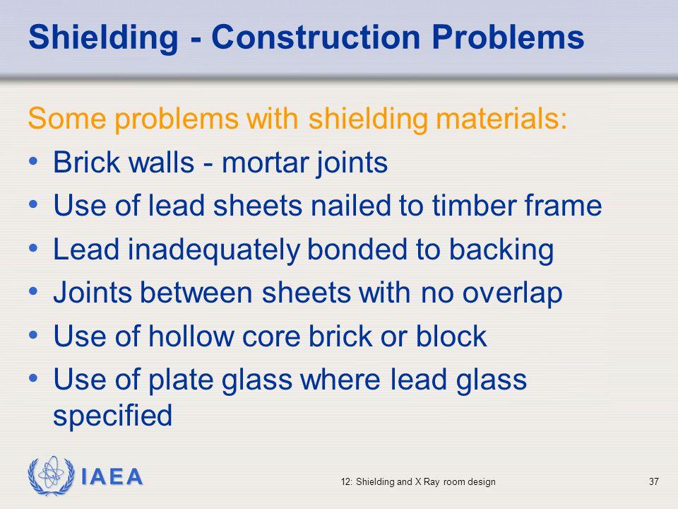 Shielding - Construction Problems