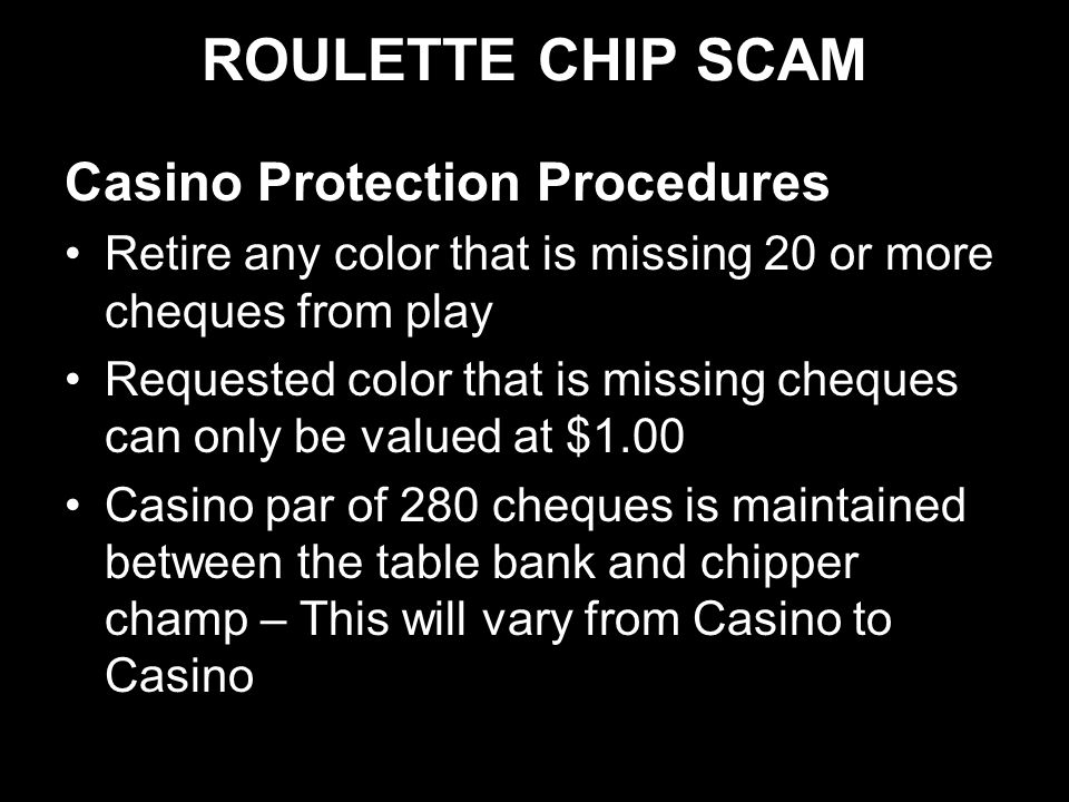 ROULETTE CHIP SCAM Casino Protection Procedures