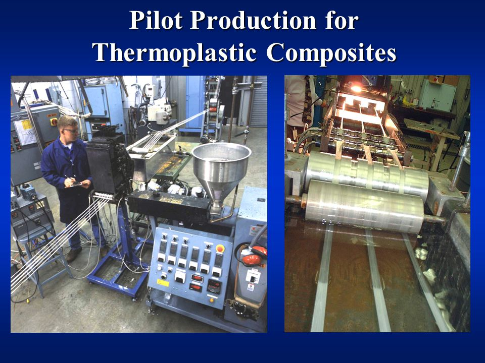Pilot Production for Thermoplastic Composites