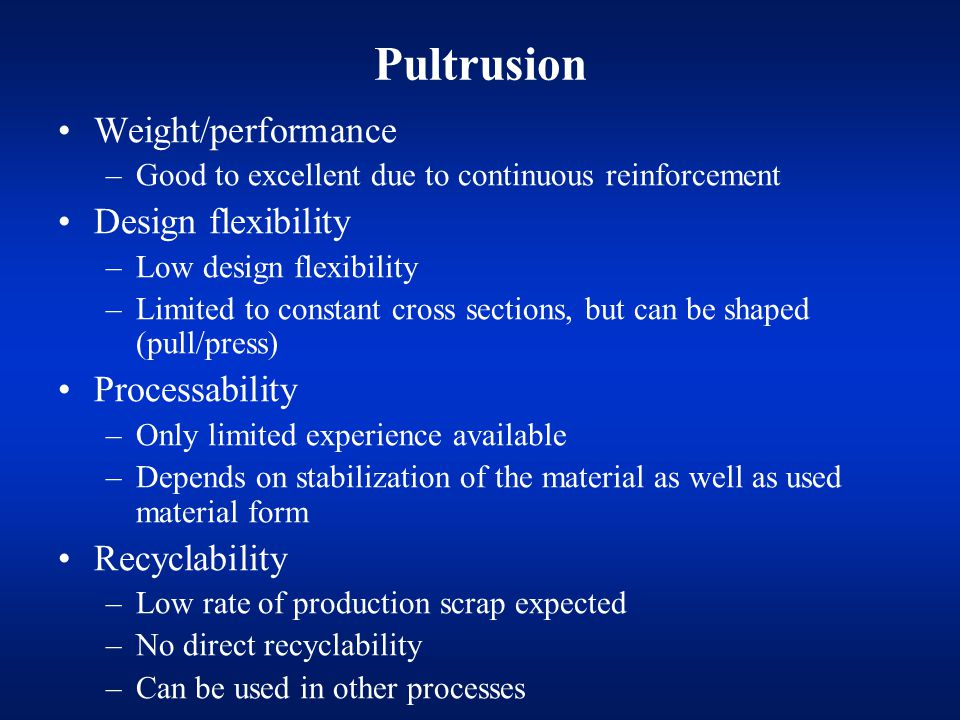 Pultrusion Weight/performance Design flexibility Processability