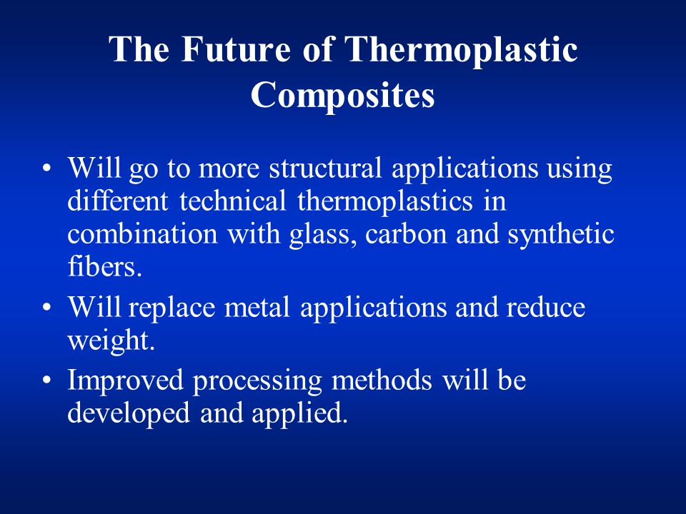 The Future of Thermoplastic Composites