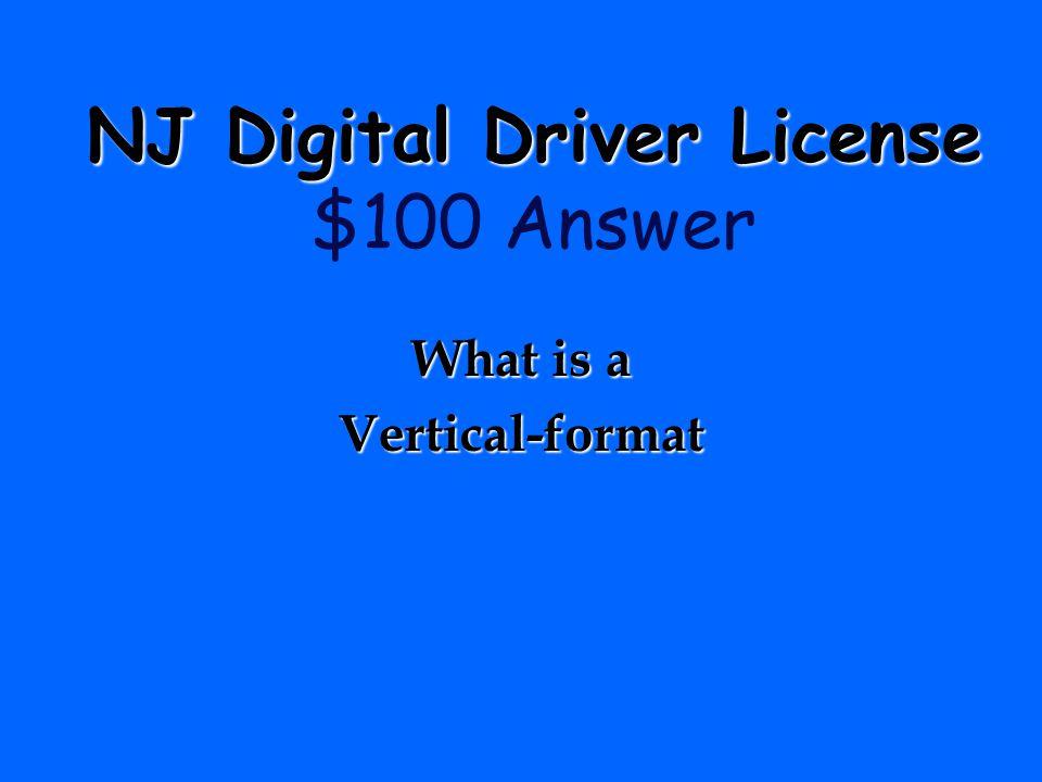 NJ Digital Driver License $100 Answer