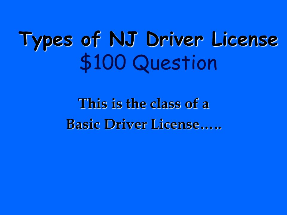 Types of NJ Driver License $100 Question