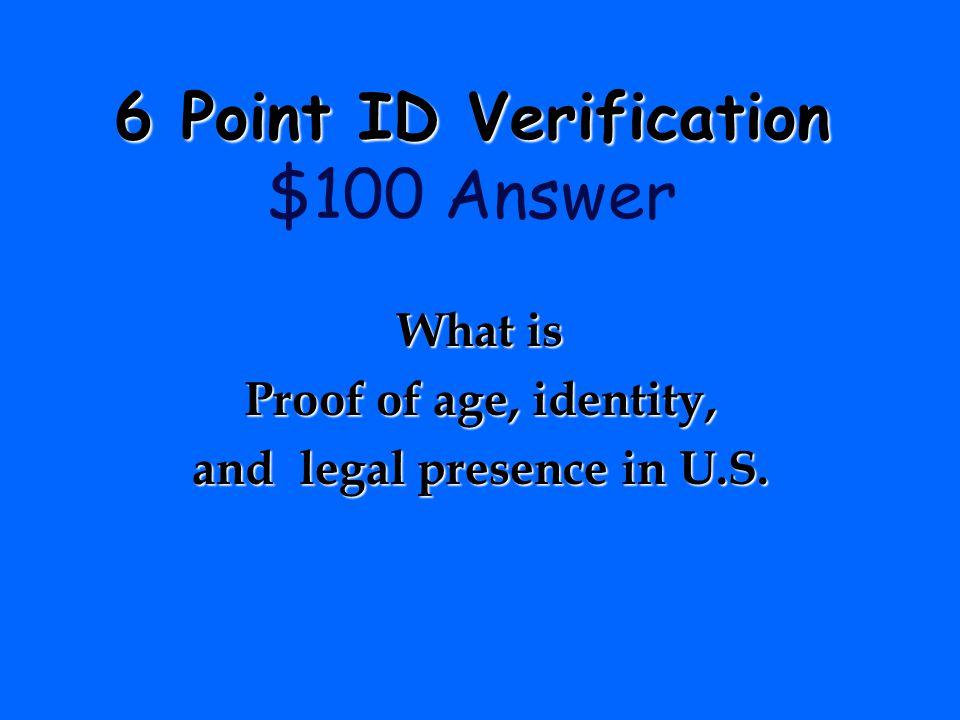 6 Point ID Verification $100 Answer