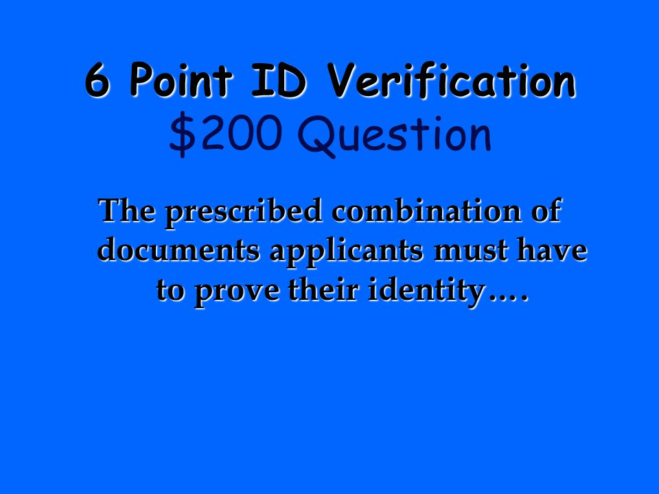 6 Point ID Verification $200 Question