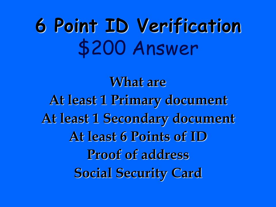 6 Point ID Verification $200 Answer